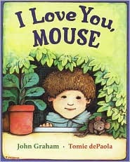 Download online for free I Love You, Mouse ePub by John Graham, Tomie dePaola