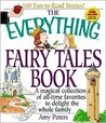 The Everything Fairy Tales Book: A Magical Collection of All-Time Favorites to Delight the Whole Family