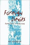 Foreign Devils: Expatriates in Hong Kong