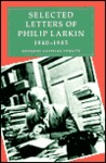 Selected Letters of Philip Larkin, 1940-1985