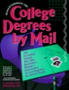 College Degrees by Mail 1997: 100 Accredited Schools That Offer Bachelor'S, Master'S, Doctorates, and Law Degrees by Home Study (Serial)