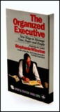 The ORGANIZED EXECUTIVE: New Ways to Manage Time, Paper and People (Sound Ideas)