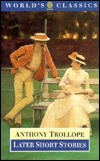 Later Short Stories by Anthony Trollope