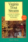 Virginia Trout Streams: A Guide to Fishing the Blue Ridge Watershed