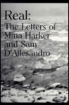 Real: The Letters of Mina Harker and Sam D'Allesandro