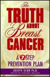 The Truth About Breast Cancer: A Seven-Step Prevention Plan