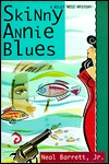 Skinny Annie Blues by Neal Barrett Jr.
