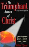 The Triumphant Return of Christ: Essays in Apocalypse II