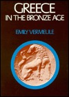 Greece in the Bronze Age by Emily Vermeule