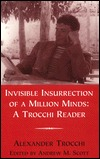 Invisible Insurrection of a Million Minds: A Trocchi Reader