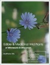 Edible & Medicinal Wild Plants of Minnesota & Wisconsin