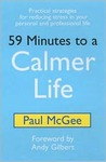 59 Minutes to a Calmer Life: Practical Strategies for Reducing Stress in Your Personal &amp; Professional Life