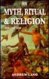 Myth Ritual and Religion Volume 1