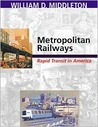 Metropolitan Railways: Rapid Transit in America