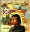 Blue Feather's Vision: The Dawn of Colonial America (Adventures in Colonial America)