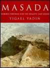 Masada: Herod's Fortress and the Zealots' Last Stand