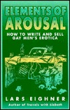 Elements of Arousal: How to Write and Sell Gay Men