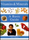 Vitamins & minerals: A basic guide