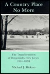 A Country Place No More: The Transformation of Bergenfield, New Jersey, 1894-1994