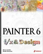 Painter 6 F/X and Design [With CDROM] by Sherry London