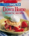 Down Home Diabetic Recipes (Delicious Ways to Control Diabetes Books)