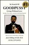 In Search of Good Pussy: Living Without Love