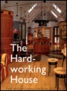 The Hardworking House: The Art of Living Design