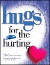 Hugs for the Hurting