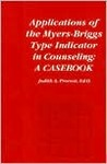 Applications of the Myers-Briggs Type Indicator in Counseling by Judith A. Provost
