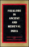 Folklore in Ancient and Medieval India: Based on Sanskrit, Pali, Prakrit and Apabhramsa Sources