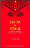 Tantra In Bengal: A Study In Its Origin, Development And Influence