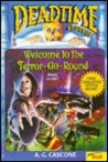 Welcome to the Terror-Go-Round (Deadtime Stories, No 12)