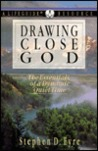 Drawing Close to God: The Essentials of a Dynamic Quiet Time: A Lifeguide Resource