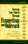 Growing Your Church Through Evangelism and Outreach: Library of Christian Leadership #3 (Library of Christian Leadership)