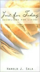 Just for Today: Guidelines for Living