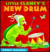 Little Clancy's New Drum by Tony Kerins
