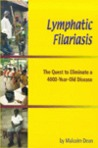 Lymphatic Filariasis: The Quest to Eliminate a 4000-year Old Disease