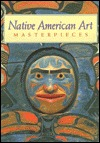 Native Amer Art Masterpieces by David W. Penney