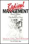 Radical Management: Power Politics and the Pursuit of Trust