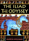 Iliad and the Odyssey, The by Marcia Williams
