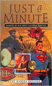 Just a Minute: Glimpses of Our Great Canadian Heritage