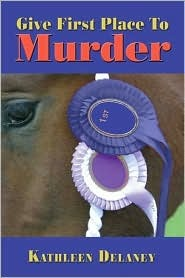 Give First Place to Murder by Kathleen Delaney