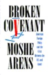 Broken Covenant: American Foreign Policy and the Crisis Between the U.S. and Israel