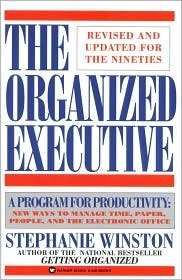 The Organized Executive: A Program for Productivity New Ways to Manage Timepaper People and the Electronic Office