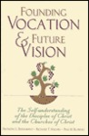 Founding Vocation and Future Vision by Anthony L. Dunnavant