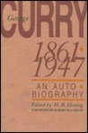George Curry, 1861 1947: An Autobiography