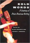 Bold Words: A Century of Asian American Writing