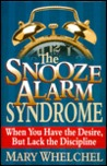The Snooze Alarm Syndrome: When You Have the Desire, But Lack the Discipline