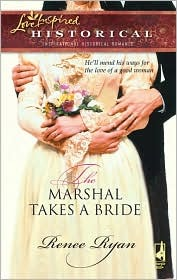 The Marshal Takes a Bride by Renee Ryan