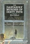 The Dastardly Murder of Dirty Pete